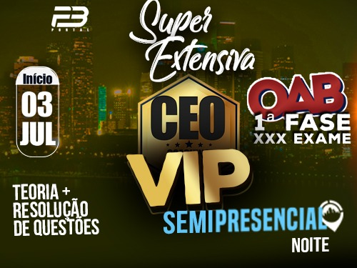 CEO COACHING EXAME DE ORDEM - SUPER EXTENSIVA VIP - XXX EXAME SEMIPRESENCIAL NOITE