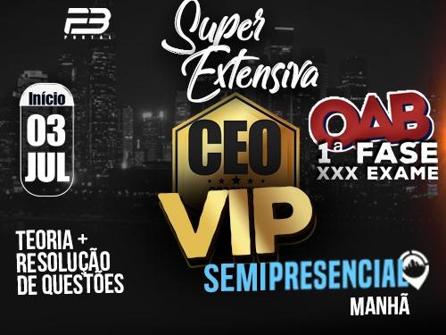 CEO COACHING EXAME DE ORDEM - SUPER EXTENSIVA VIP - XXX EXAME SEMIPRESENCIAL MANHÃ