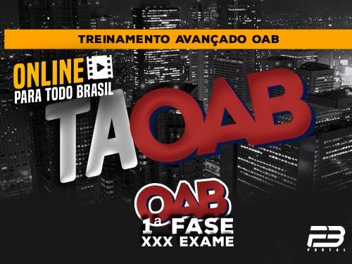 TAOAB - TREINAMENTO AVANÇADO PARA OAB - XXX EXAME ONLINE