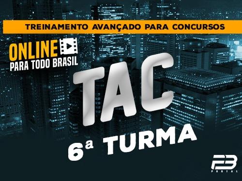 TAC - TREINAMENTO AVANÇADO PARA CONCURSOS 6ª TURMA