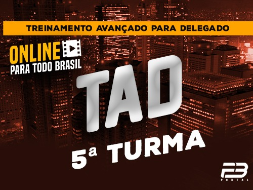 TAD - TREINAMENTO AVANÇADO PARA DELEGADO 5ª TURMA