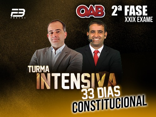 2ª FASE DIREITO CONSTITUCIONAL XXIX -  INTENSIVÃO 33 DIAS