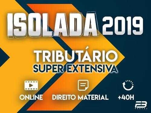 TRIBUTÁRIO - ISOLADA 2019 -  MÓDULO SUPER EXTENSIVO