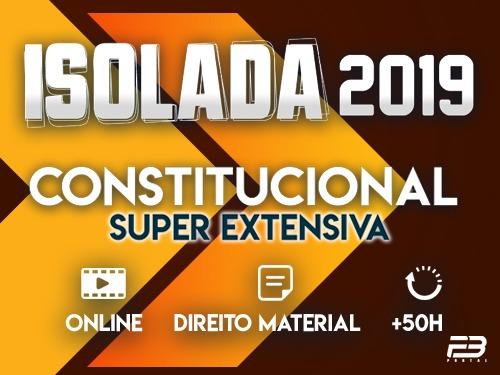 CONSTITUCIONAL - ISOLADA 2019 - MÓDULO SUPER EXTENSIVO