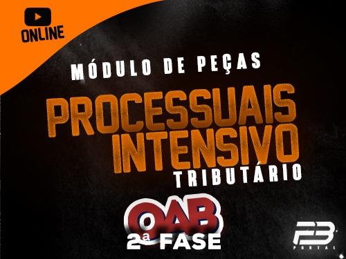 TRIBUTÁRIO MÓDULO DE PEÇAS PROCESSUAIS INTENSIVO -  OAB 2ª FASE