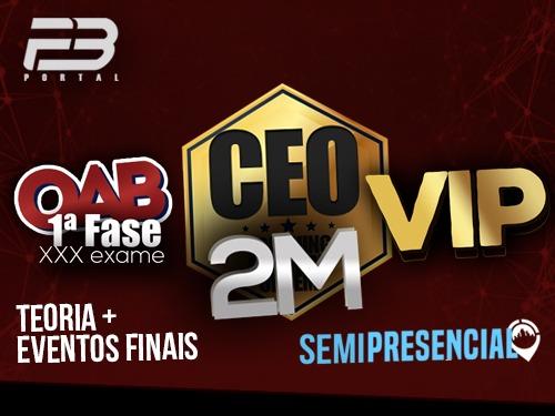 CEO COACHING EXAME DE ORDEM - 2M VIP - XXX EXAME SEMIPRESENCIAL