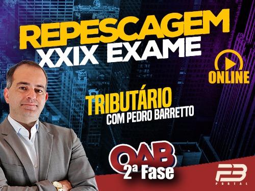 2ª FASE 100 DIAS - TRIBUTÁRIO ONLINE (Repescagem XXIX Exame)