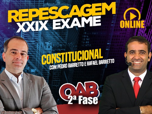 2ª FASE 100 DIAS - CONSTITUCIONAL ONLINE (Repescagem XXIX Exame)