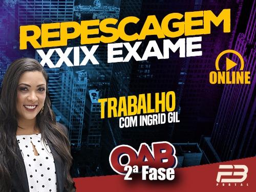 2ª FASE 100 DIAS - TRABALHO ONLINE (Repescagem XXIX Exame)