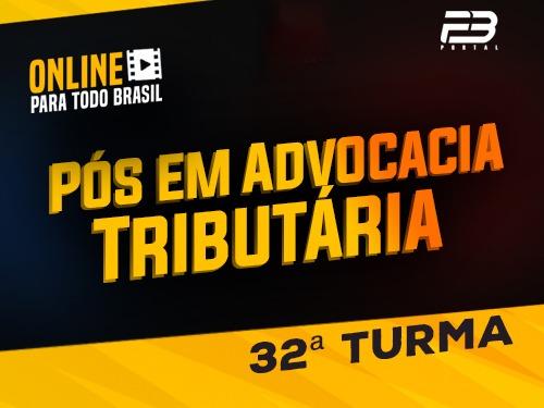 PÓS-GRADUAÇÃO ADVOCACIA TRIBUTÁRIA ONLINE - 32ª TURMA