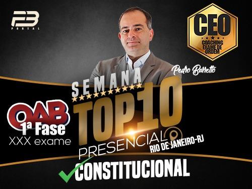 TOP 10 DIREITO CONSTITUCIONAL - OAB XXX EXAME PRESENCIAL