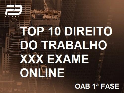 TOP 10 DIREITO DO TRABALHO - OAB XXX EXAME ONLINE