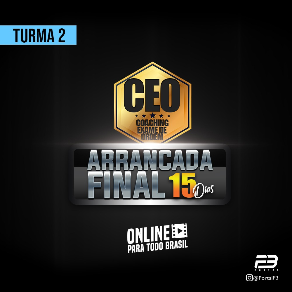 CEO COACHING EXAME DE ORDEM - ARRANCADA FINAL 15 DIAS - XXX EXAME ONLINE TURMA 2