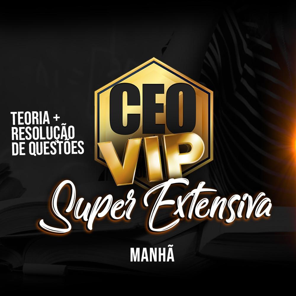 CEO COACHING EXAME DE ORDEM - SUPER EXTENSIVA VIP - XXXI EXAME SEMIPRESENCIAL MANHÃ