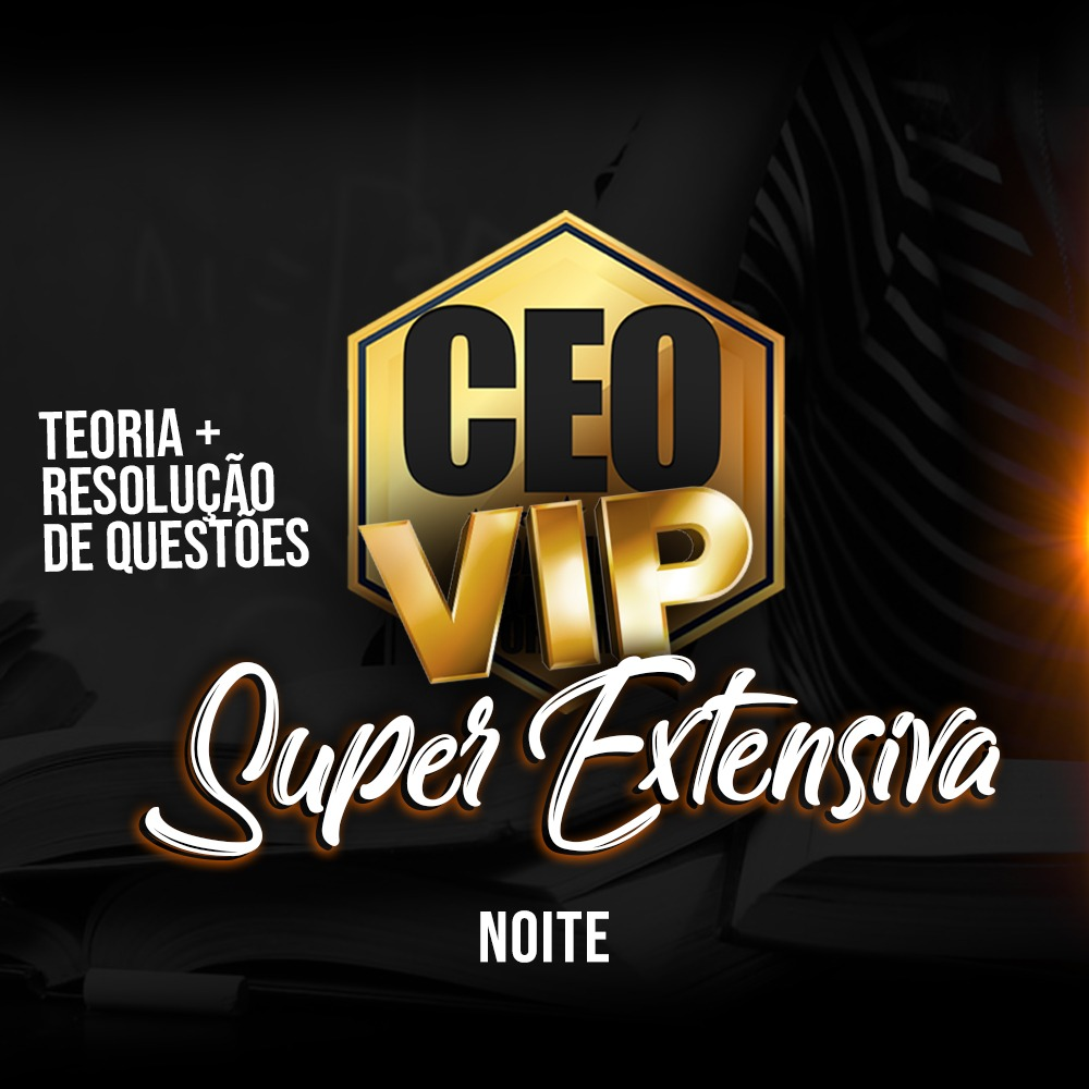 CEO COACHING EXAME DE ORDEM - SUPER EXTENSIVA VIP - XXXI EXAME SEMIPRESENCIAL NOITE