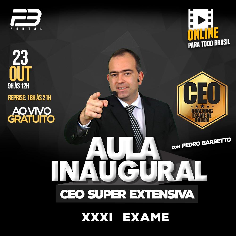 Aula Inaugural CEO COACHING EXAME XXXI -  SUPER EXTENSIVA ONLINE