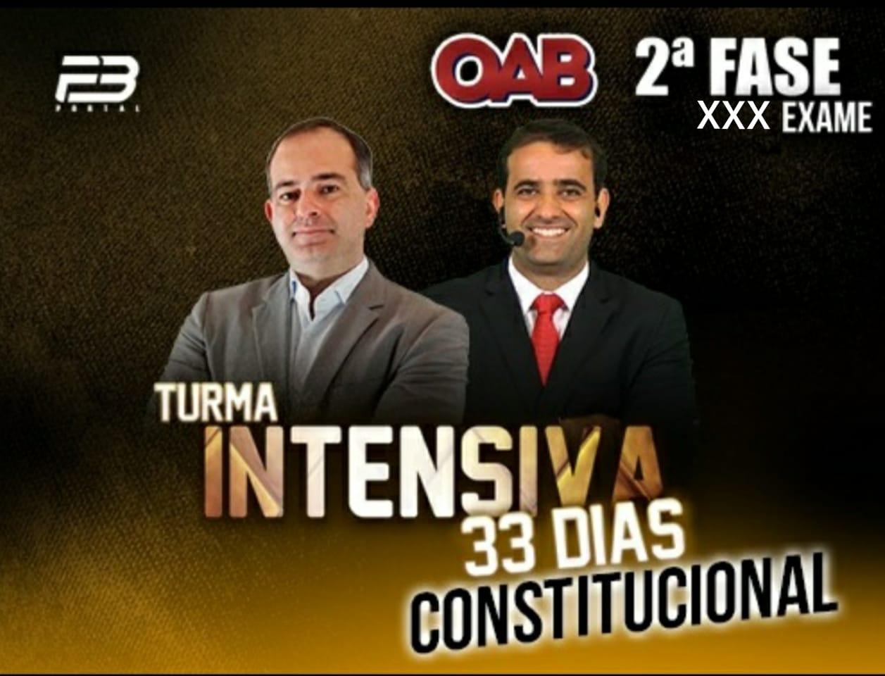 2ª FASE DIREITO CONSTITUCIONAL XXX EXAME -  INTENSIVÃO 33 DIAS