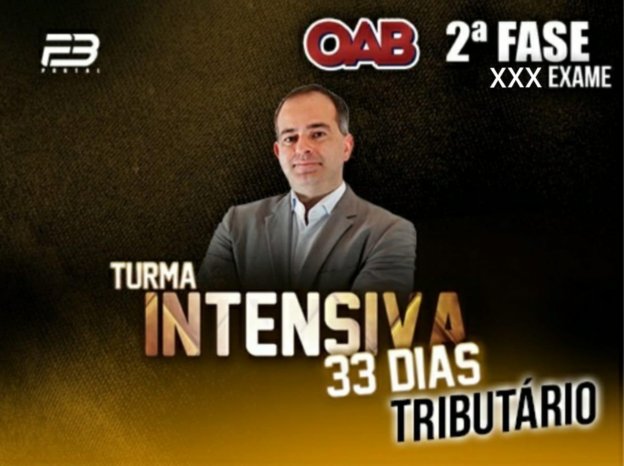 2ª FASE DIREITO TRIBUTÁRIO XXX EXAME -  INTENSIVÃO 33 DIAS
