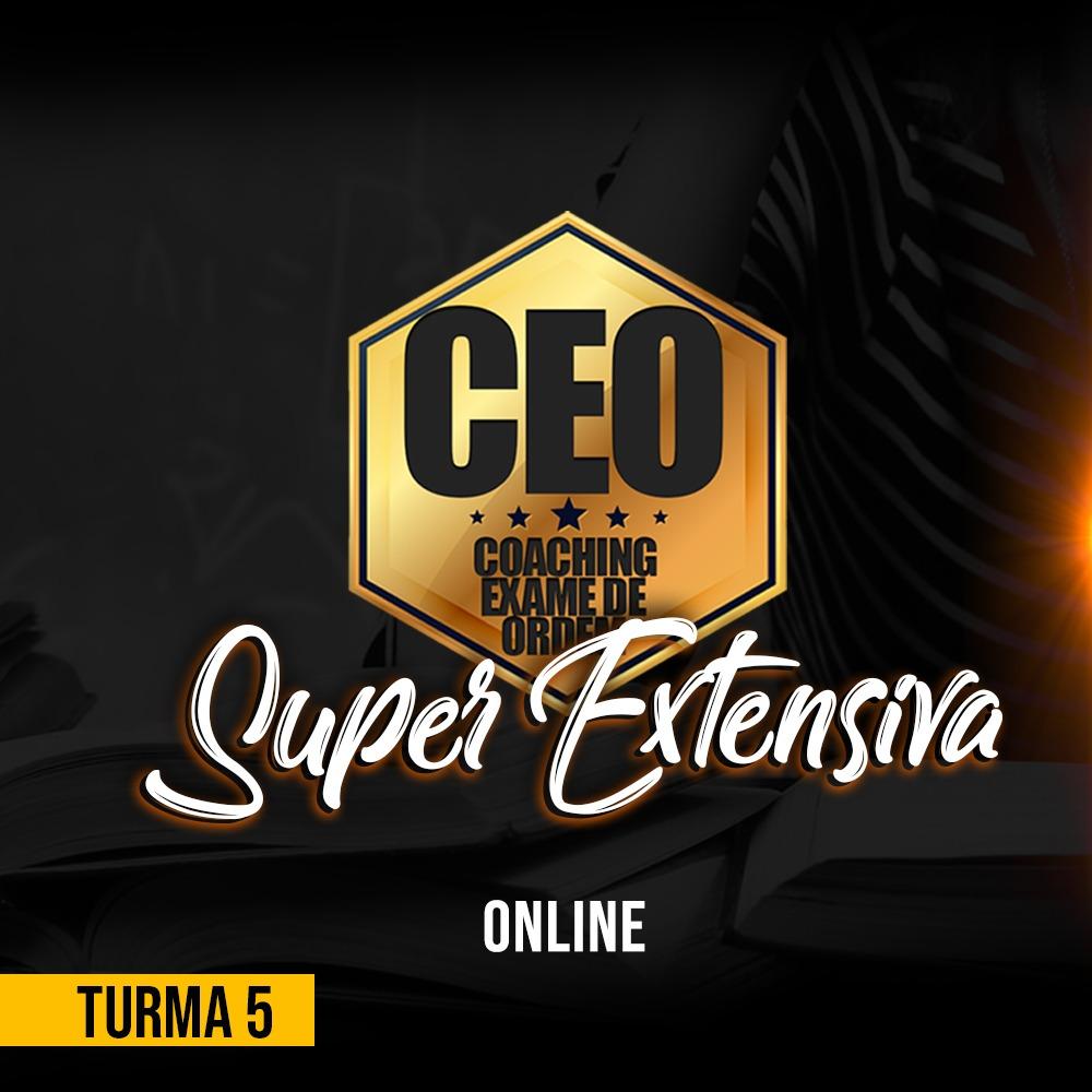 CEO COACHING EXAME DE ORDEM - SUPER EXTENSIVA - XXXI EXAME ONLINE - TURMA 5
