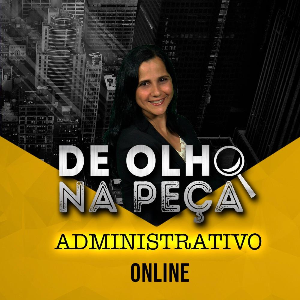 DE OLHO NA PEÇA 2ª FASE XXX EXAME ADMINISTRATIVO ONLINE