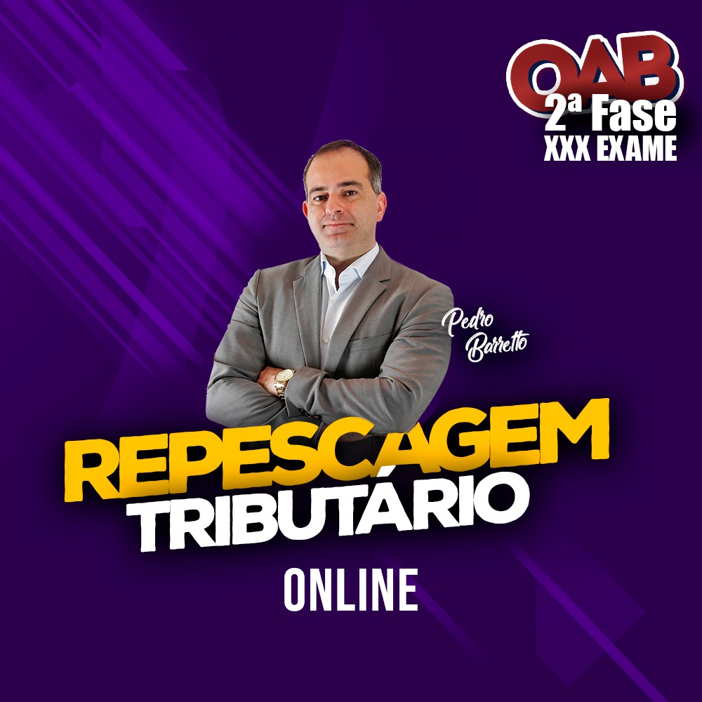 2ª FASE REPESCAGEM TRIBUTÁRIO XXX EXAME ONLINE