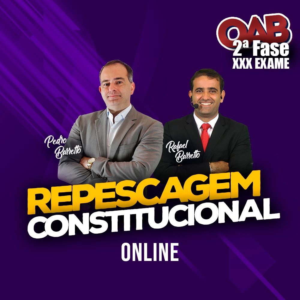 2ª FASE REPESCAGEM CONSTITUCIONAL XXX EXAME ONLINE