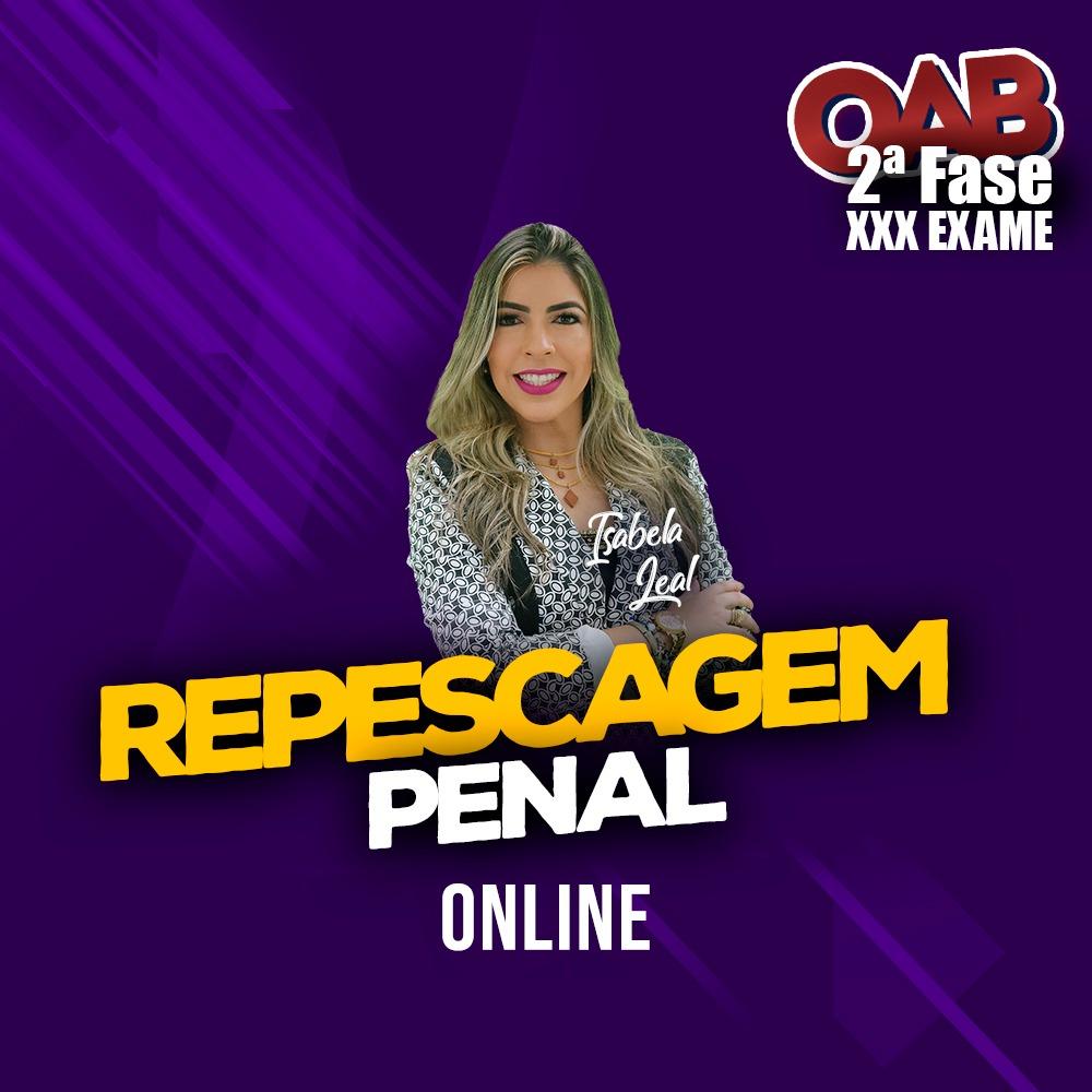 2ª FASE REPESCAGEM PENAL XXX EXAME ONLINE