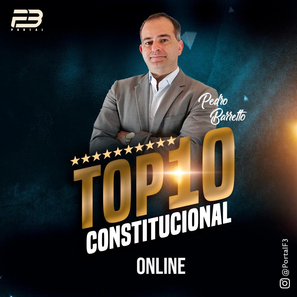 TOP 10 DIREITO CONSTITUCIONAL - OAB XXXI EXAME ONLINE