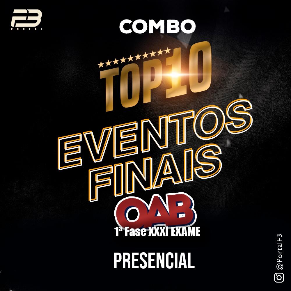 COMBO TOP 10 - EVENTOS FINAIS - XXXI EXAME PRESENCIAL