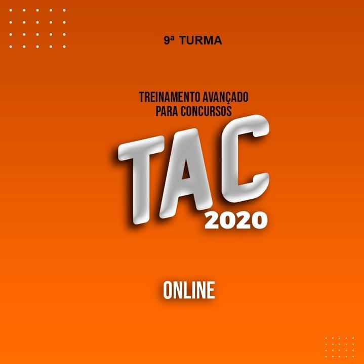 TAC - TREINAMENTO AVANÇADO PARA CONCURSOS - 9ª TURMA