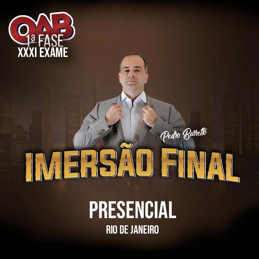 PRESENCIAL - IMERSÃO FINAL COM O PB OAB 1ª FASE XXXI EXAME DE ORDEM