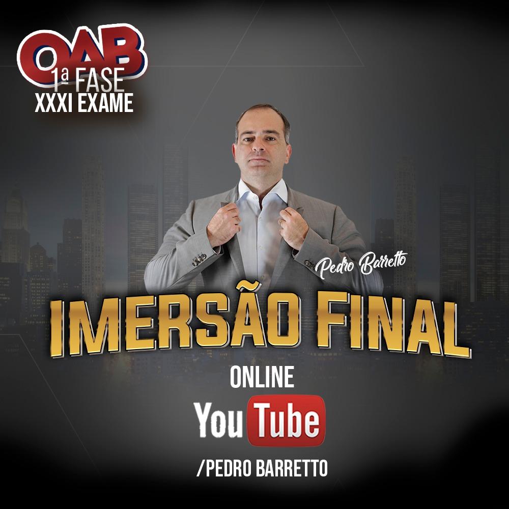 ONLINE - IMERSÃO FINAL COM O PB OAB 1ª FASE XXXI EXAME DE ORDEM