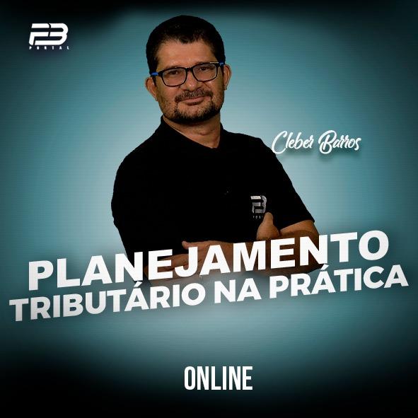 PLANEJAMENTO TRIBUTÁRIO NA PRÁTICA - ONLINE