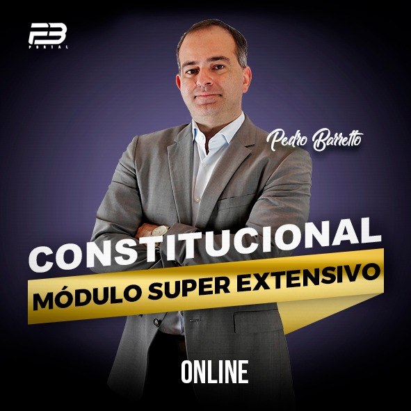 CONSTITUCIONAL - MÓDULO SUPER EXTENSIVO