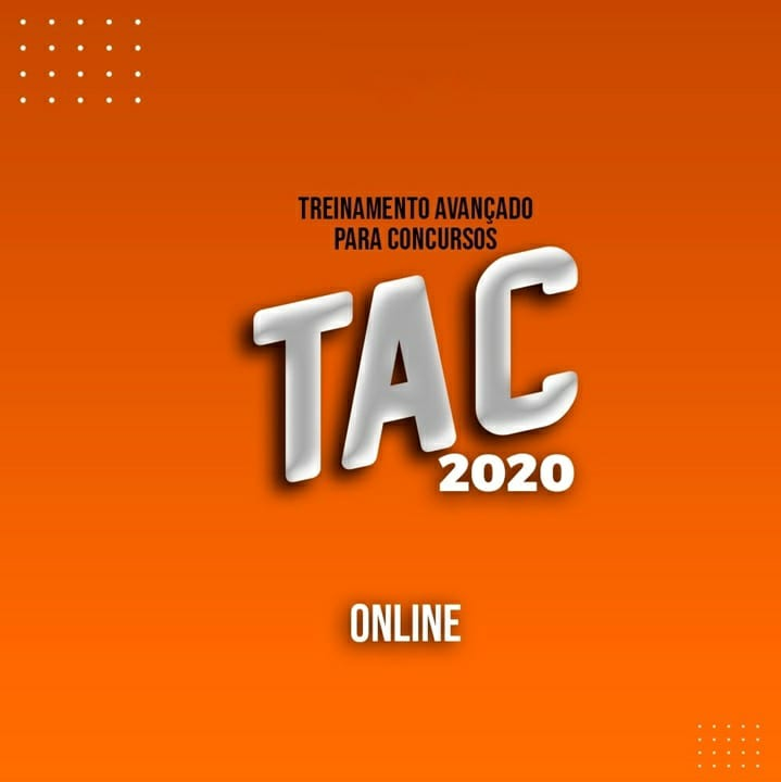 TAC - TREINAMENTO AVANÇADO PARA CONCURSOS - 10º TURMA