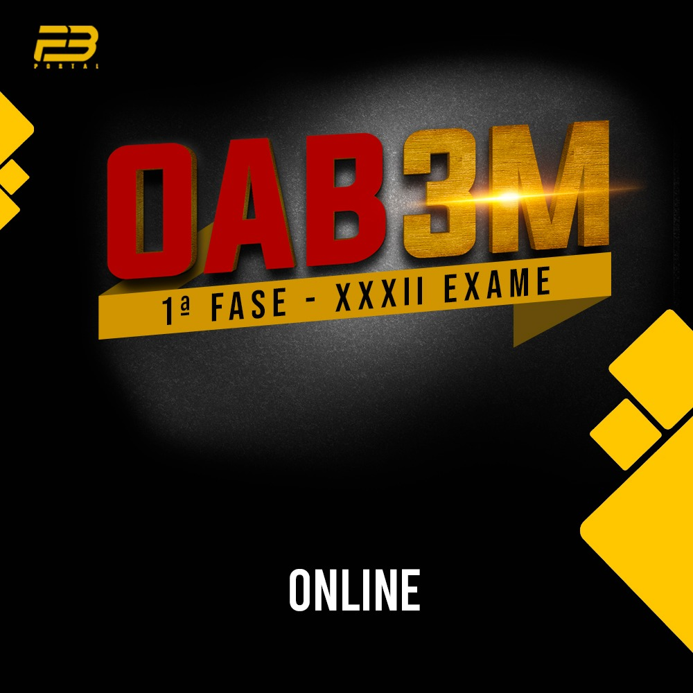 OAB 3M - 1ª FASE XXXII EXAME - ONLINE