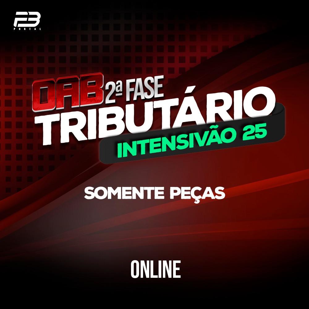 OAB 2ª FASE DIREITO TRIBUTÁRIO - INTENSIVÃO 25 XXXI EXAME ONLINE