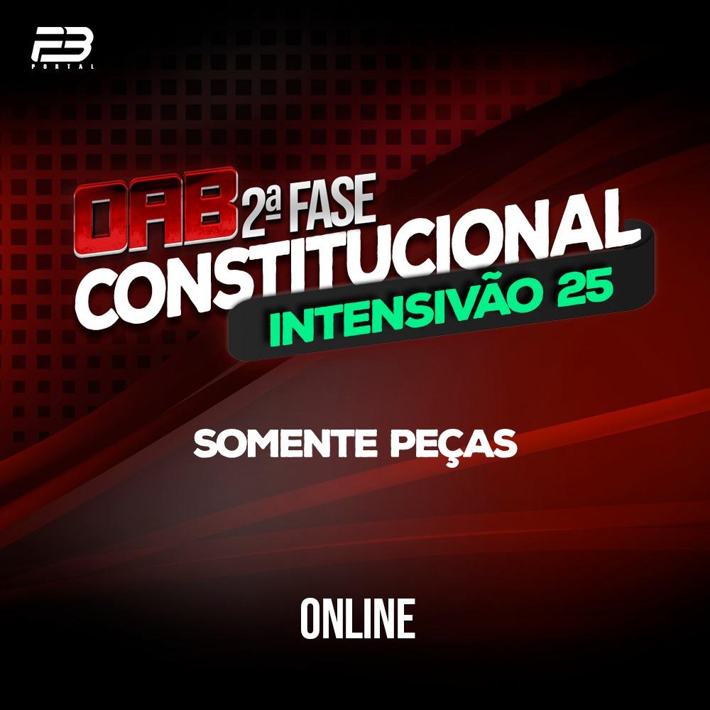 OAB 2ª FASE DIREITO CONSTITUCIONAL - INTENSIVÃO 25 XXXI EXAME ONLINE