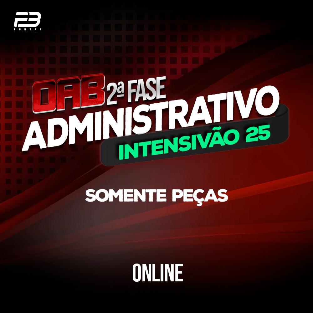 OAB 2ª FASE DIREITO ADMINISTRATIVO - INTENSIVÃO 25 XXXI EXAME ONLINE