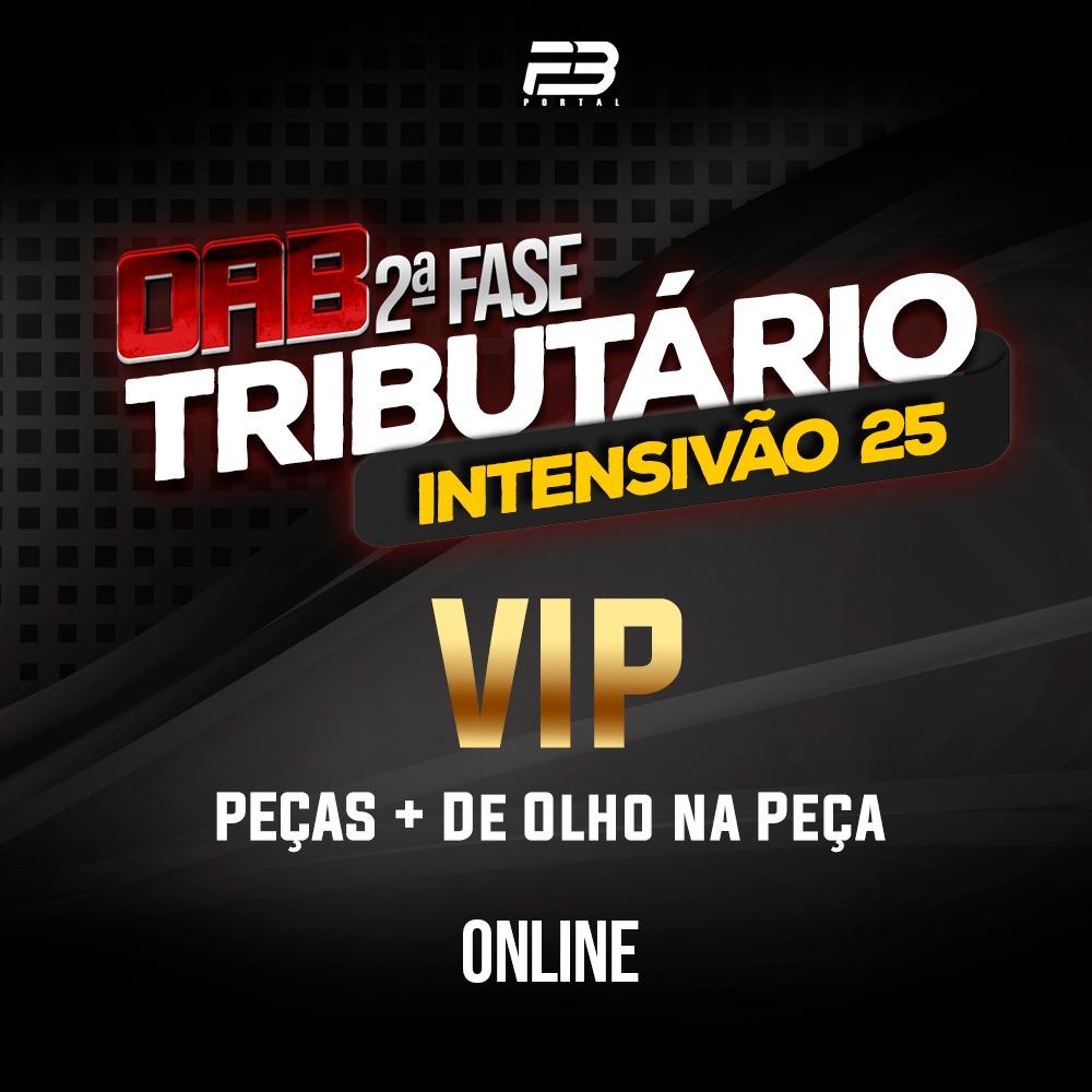 OAB 2ª FASE DIREITO TRIBUTÁRIO - INTENSIVÃO 25 VIP XXXI EXAME ONLINE