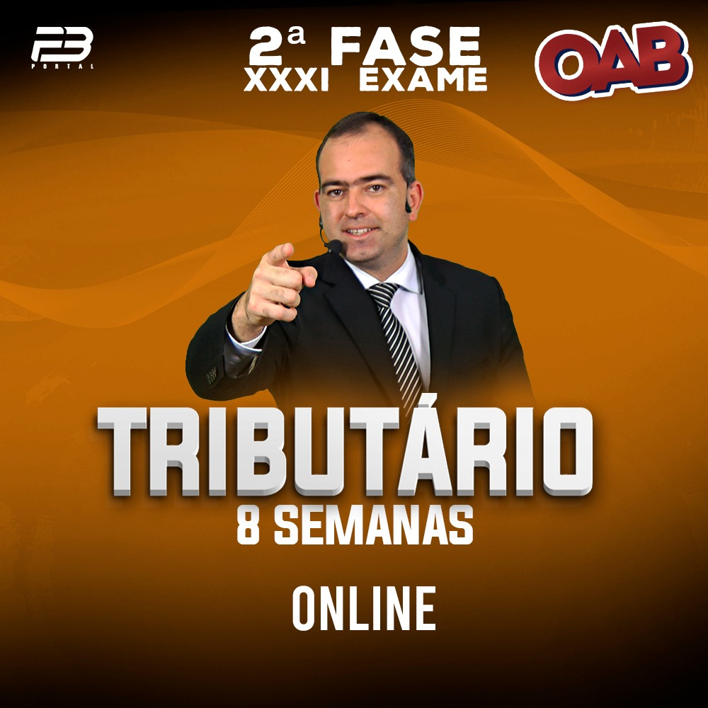 OAB 2ª FASE DIREITO TRIBUTÁRIO XXXI EXAME 8 SEMANAS ONLINE