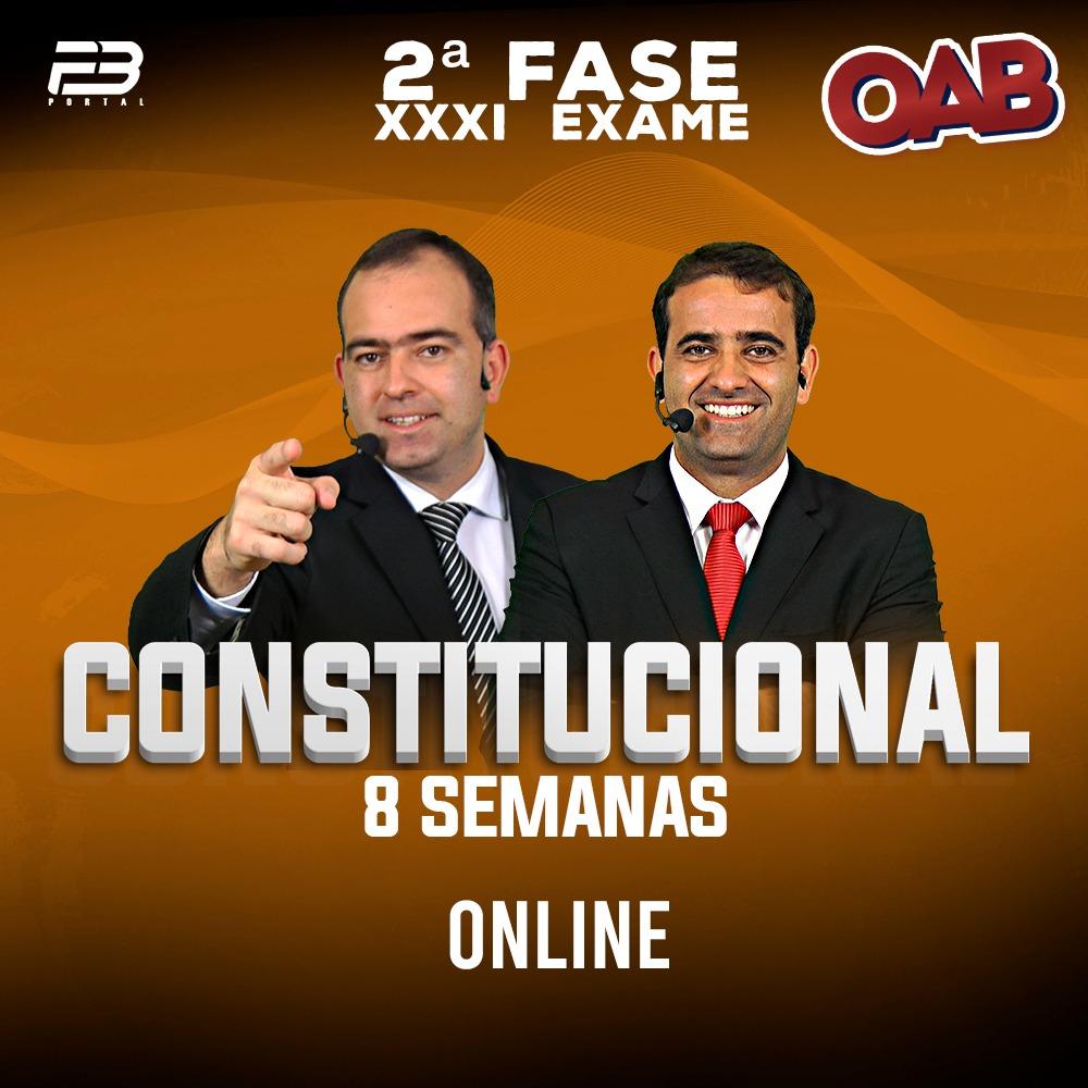 OAB 2ª FASE DIREITO CONSTITUCIONAL  XXXI EXAME 8 SEMANAS ONLINE