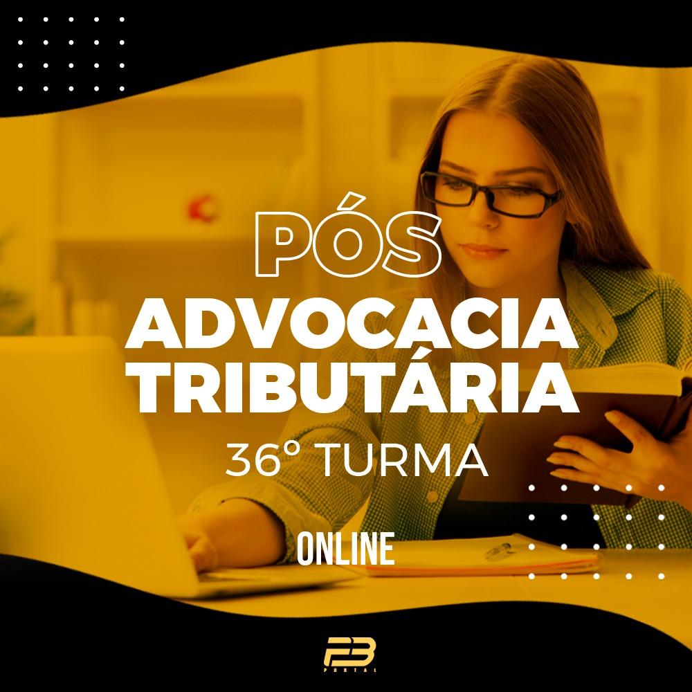 PÓS-GRADUAÇÃO ADVOCACIA TRIBUTÁRIA 36ª TURMA ONLINE