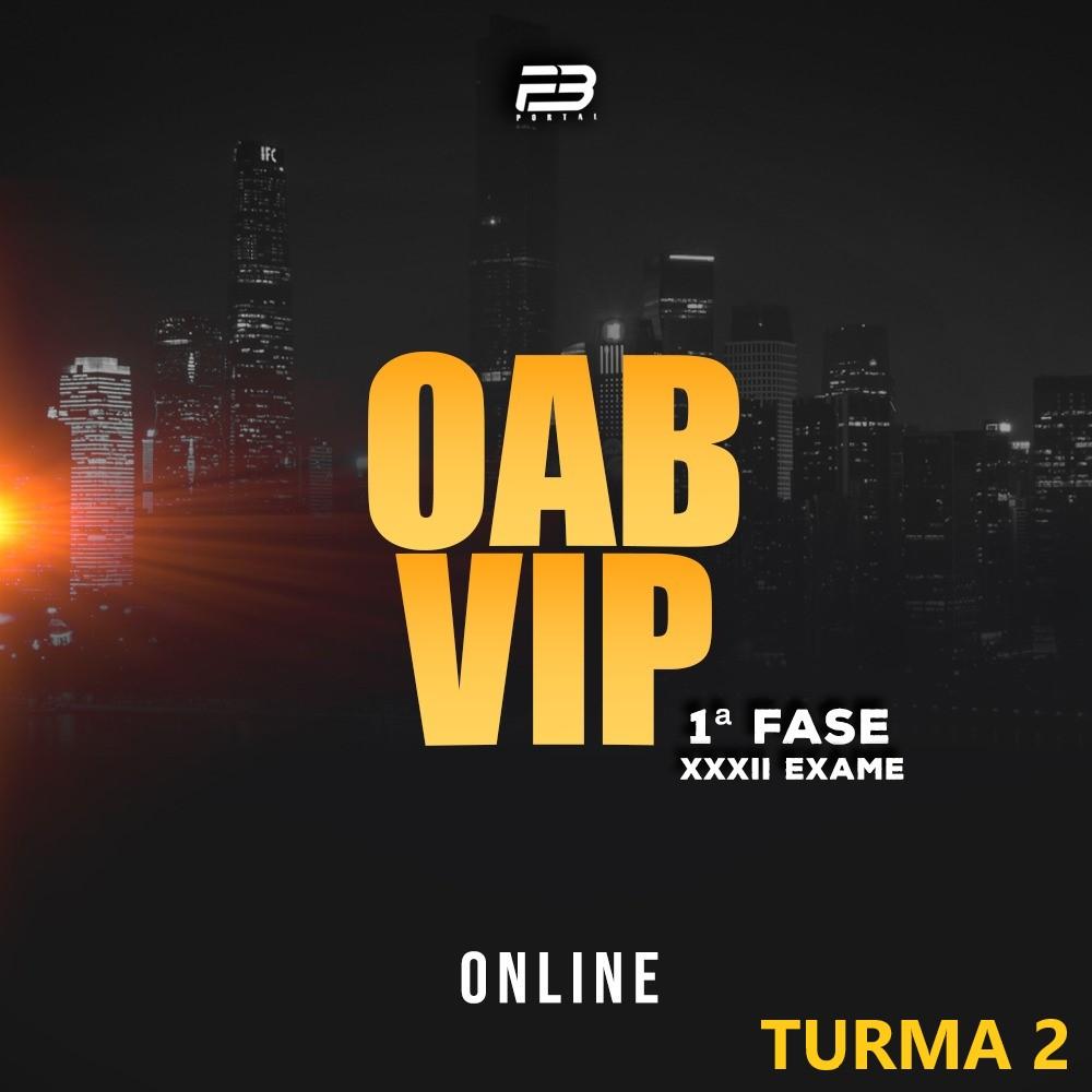OAB VIP 1ª FASE - TURMA 2