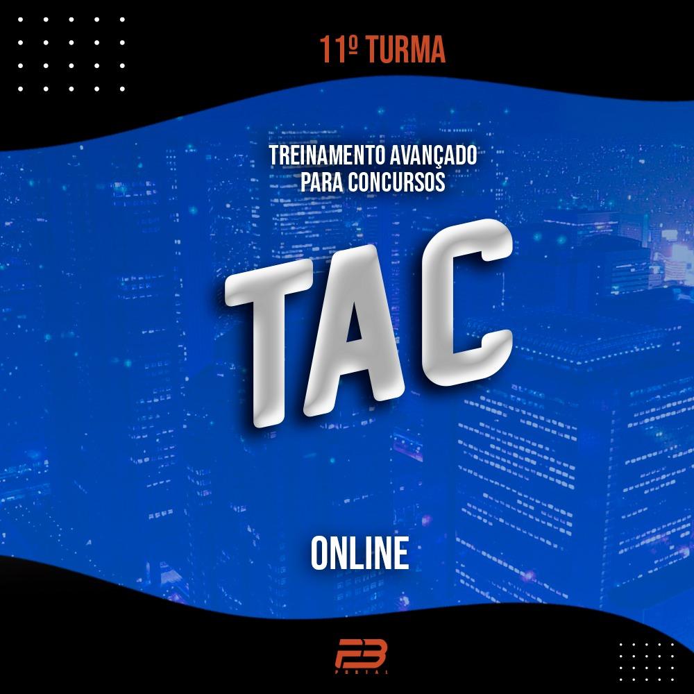 TAC - TREINAMENTO AVANÇADO PARA CONCURSOS - 11º TURMA