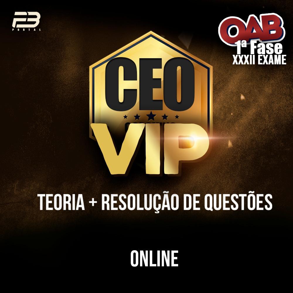 CEO VIP OAB 1ª FASE XXXII EXAME - ONLINE - TURMA 2