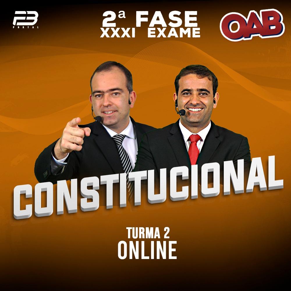OAB 2ª FASE DIREITO CONSTITUCIONAL XXXI EXAME ONLINE TURMA 2