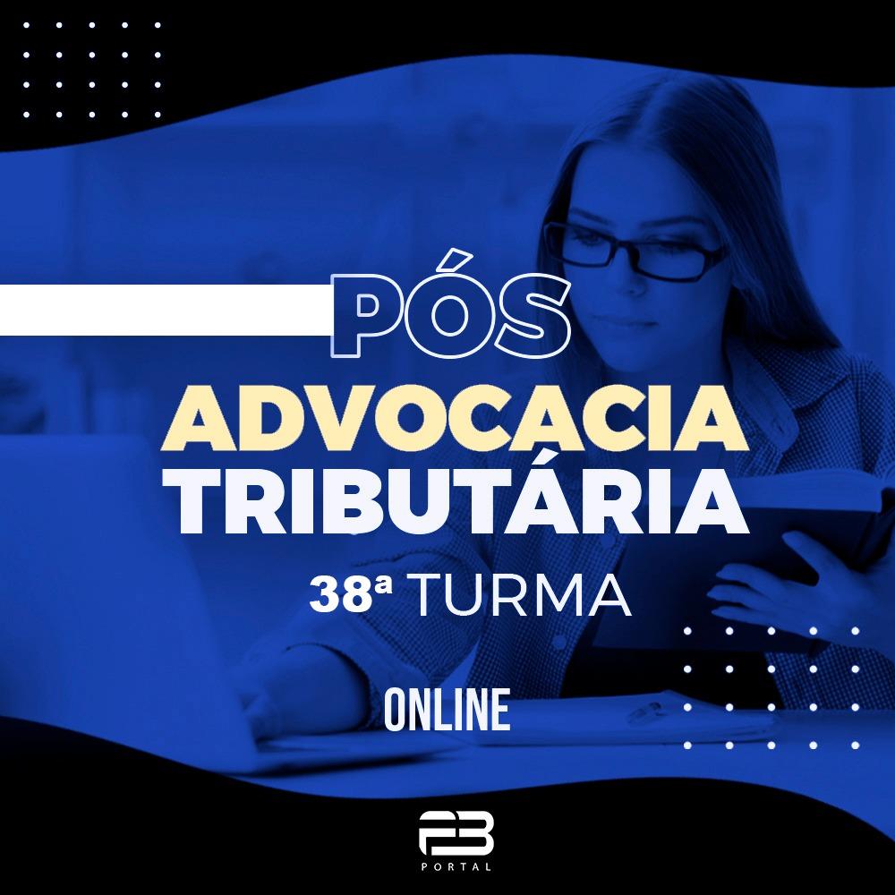 PÓS-GRADUAÇÃO ADVOCACIA TRIBUTÁRIA 38ª TURMA ONLINE