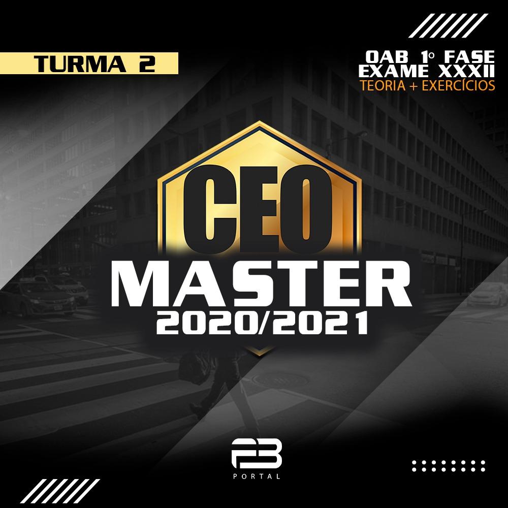 CEO MASTER 2020/2021 - XXXII EXAME - TURMA 2