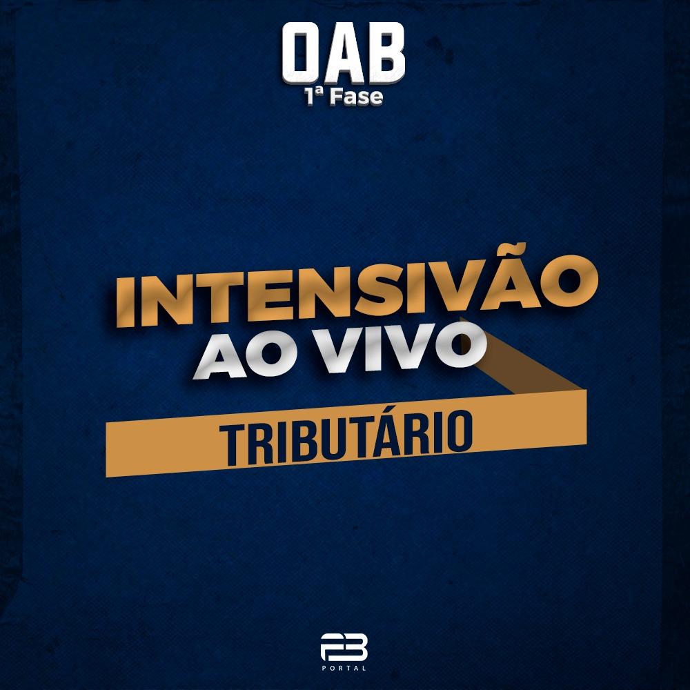 INTENSIVÃO DIREITO TRIBUTÁRIO - AO VIVO